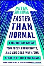 Faster Than Normal: Turbocharge Your Focus, Productivity, and Success with the Secrets of the ADHD Brain