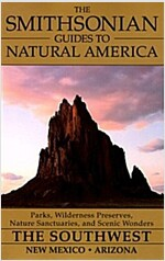 The Southwest: New Mexico and Arizona (The Smithsonian Guides to Natural America)