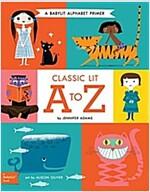 Classic Lit A to Z: A Babylit(r) Alphabet Primer