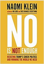 No Is Not Enough: Resisting Trump\'s Shock Politics and Winning the World We Need