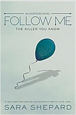The Amateurs, Book 2 Follow Me: The Killer You Know