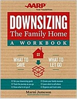 Downsizing the Family Home: A Workbook: What to Save, What to Let Go