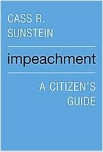 Impeachment: A Citizen\'s Guide