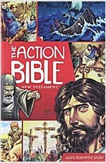 The Action Bible: New Testament: God\'s Redemptive Story