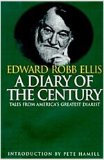 A Diary of the Century: Tales by America\'s Greatest Diarist