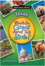 Texas: What\'s So Great about This State?