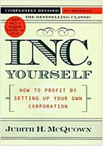 Inc. Yourself (Inc. Yourself: How to Profit by Setting Up Your Own Corporation)
