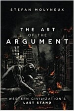 The Art of the Argument: Western Civilization\'s Last Stand
