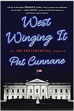 West Winging It: An Un-Presidential Memoir