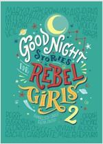 Goodnight Stories for Rebel Girls 2