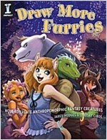 Draw More Furries: How to Create Anthropomorphic Fantasy Animals