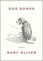 Dog Songs: Thirty-Five Dog Songs and One Essay
