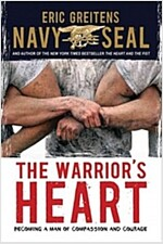 The Warrior\'s Heart: Becoming a Man of Compassion and Courage