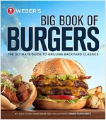 Weber\'s Big Book of Burgers
