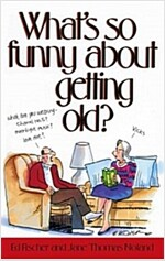 What\'s So Funny About Getting Old?