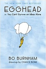 Egghead: Or, You Can\'t Survive on Ideas Alone