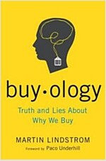 Buyology: Truth and Lies about Why We Buy