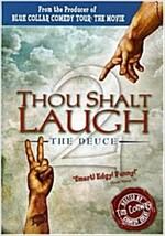 THOU SHALT LAUGHT 2:DEUCE