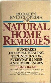 Rodale Encyclopedia Of Natural Home Remedies