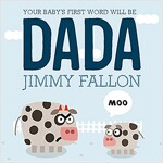 Your Baby\'s First Word Will Be Dada