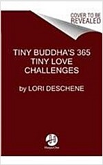 Tiny Buddha\'s 365 Tiny Love Challenges