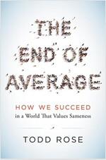 The End of Average: How We Succeed in a World That Values Sameness