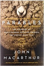 Parables: The Mysteries of God\'s Kingdom Revealed Through the Stories Jesus Told
