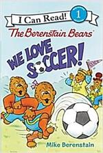 The Berenstain Bears: We Love Soccer!
