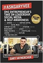 #Askgaryvee: One Entrepreneur\'s Take on Leadership, Social Media, and Self-Awareness