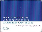 Alcoholics Anonymous Comes of Age: A Brief History of A. A.