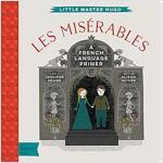 Les Miserables: A Babylit(r) French Language Primer
