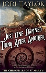 Just One Damned Thing After Another: The Chronicles of St. Mary\'s Book One