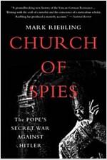 Church of Spies: The Pope\'s Secret War Against Hitler
