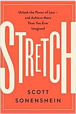Stretch: Unlock the Power of Less -And Achieve More Than You Ever Imagined