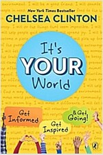 It\'s Your World: Get Informed, Get Inspired & Get Going!