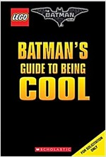Batman\'s Guide to Being Cool (the Lego Batman Movie)