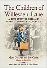 The Children of Willesden Lane: A True Story of Hope and Survival During World War II