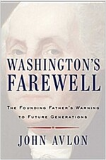 Washington\'s Farewell: The Founding Father\'s Warning to Future Generations