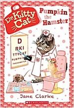 Pumpkin the Hamster (Dr. Kittycat #6)