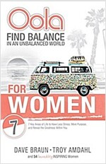 Oola for Women: How to Balance the 7 Key Areas of Life to Have Less Stress, More Purpose, and Reveal the Greatness Within You