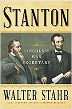 Stanton: Lincoln\'s War Secretary