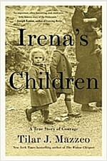 Irena\'s Children: The Extraordinary Story of the Woman Who Saved 2,500 Children from the Warsaw Ghetto