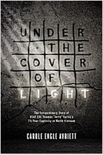 Under the Cover of Light: The Extraordinary Story of USAF Col Thomas \