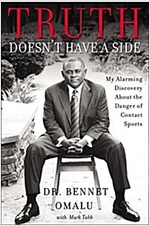Truth Doesn\'t Have a Side: My Alarming Discovery about the Danger of Contact Sports
