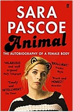 Animal : The Autobiography of a Female Body
