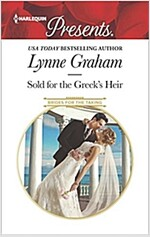 Sold for the Greek\'s Heir: A Sensual Story of Passion and Romance