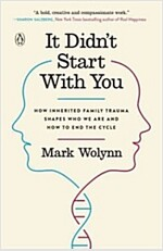 It Didn\'t Start with You: How Inherited Family Trauma Shapes Who We Are and How to End the Cycle