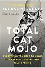 Total Cat Mojo: The Ultimate Guide to Life with Your Cat