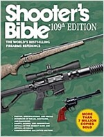 Shooter\'s Bible, 109th Edition: The World\'s Bestselling Firearms Reference