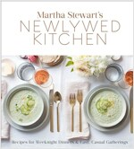 Martha Stewart\'s Newlywed Kitchen: Recipes for Weeknight Dinners and Easy, Casual Gatherings